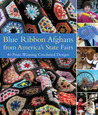 Blue Ribbon Afghans from America's State Fairs: 40 Prize-Winning Crocheted Designs