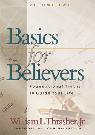 Basics for Believers by William L. Thrasher Jr.
