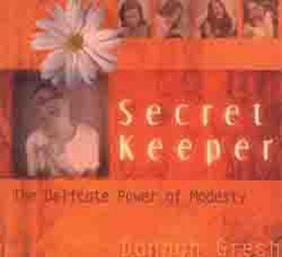 Secret Keeper- The Delicate Power of Modesty by Dannah Gresh