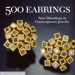 500 Earrings: New Directions in Contemporary Jewelry 500 Series
