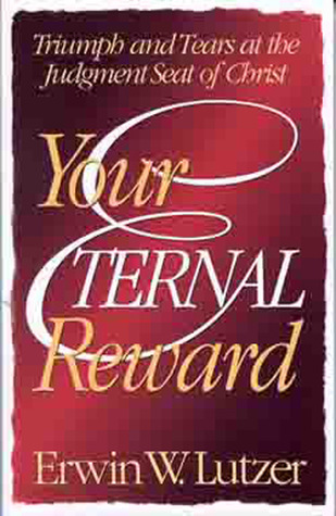 Your Eternal Reward by Erwin W. Lutzer