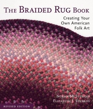 The Braided Rug Book by Norma M. Sturges