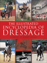 The Illustrated Encyclopedia of Dressage