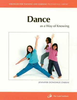 Dance As a Way of Knowing (Strategies for Teaching and Learning Professional Library)