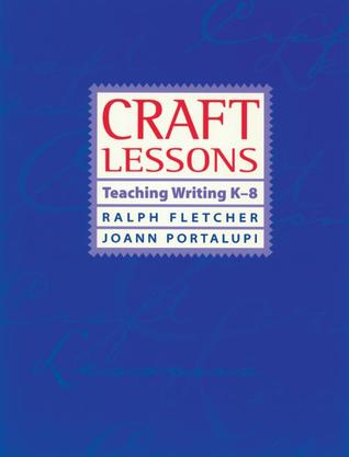 Craft Lessons by Ralph Fletcher
