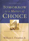 Tomorrow is a Matter of Choice: An 8-Step Action Plan for Today