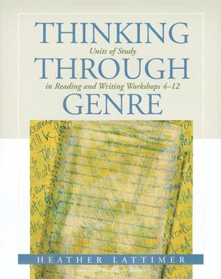 Thinking Through Genre by Heather Lattimer