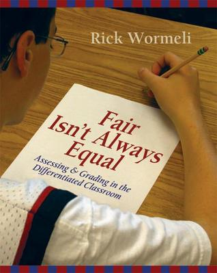 Fair Isn't Always Equal by Rick Wormeli