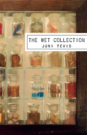 The Wet Collection by Joni Tevis