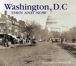 Washington, D.C. Then and Now