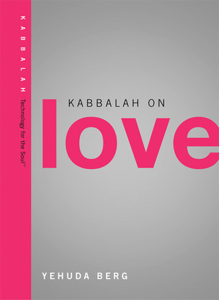 Kabbalah on Love by Yehuda Berg