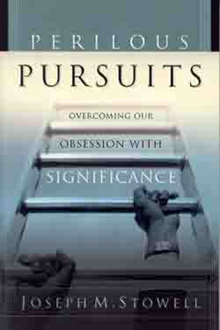Perilous Pursuits by Joseph M. Stowell