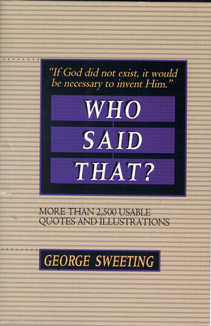 Who Said That? by George Sweeting