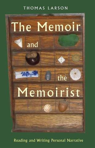 The Memoir and the Memoirist by Thomas Larson