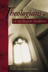 Theologians of the Baptist Tradition