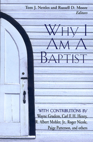 Why I Am a Baptist by Tom J. Nettles