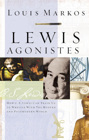 Lewis Agonistes by Louis Markos