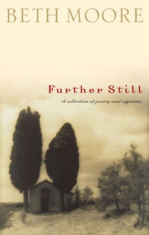 Further Still by Beth Moore