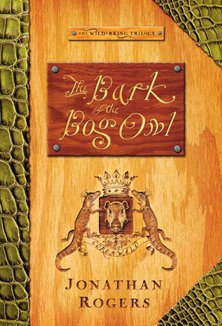 The Bark of the Bog Owl by Jonathan Rogers