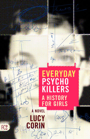 Everyday Psychokillers: A History for Girls, A Novel