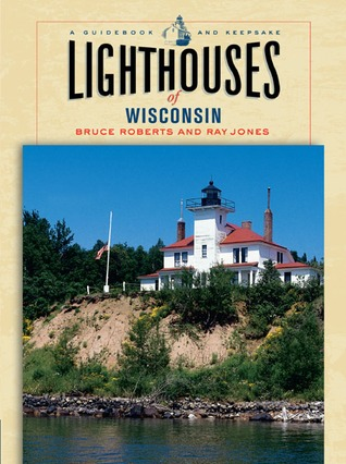 Lighthouses of Wisconsin: A Guidebook and Keepsake