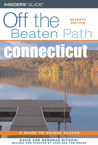 Connecticut Off the Beaten Path by David Ritchie