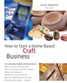 How to Start a Home-Based Craft Business, 5th