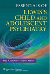 Essentials of Lewis's Child and Adolescent Psychiatry