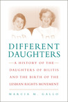 Different Daughters: A History of the Daughters of Bilitis and the Rise of the Lesbian Rights Movement
