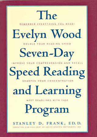 The Evelyn Wood Seven-Day Speed Reading and Learning Program by Stanley D. Frank