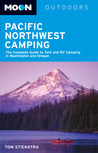 Pacific Northwest Camping: The Complete Guide to Tent and RV Camping in Washington and Oregon (Moon Outdoors)