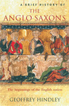 A Brief History of the Anglo-Saxons: The Beginnings of the English Nation