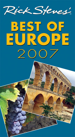 Rick Steves' Best of Europe 2007 by Rick Steves