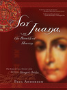 Sor Juana or the Breath of Heaven: The Essential Story from the Epic, Hunger's Brides