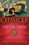 Chaucer and the Doctor of Physic (Chaucer, #3)