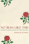 No Bliss Like This: Five Centuries of Love Poems by Women