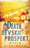 Death on the Nevskii Prospekt (Lord Francis Powerscourt, #6)