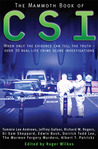 The Mammoth Book of CSI: When Only the Evidence Can Tell the Truth