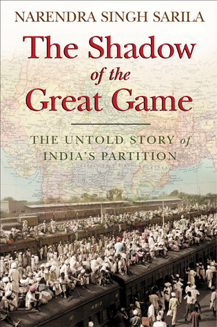 The Shadow of the Great Game by Narendra Singh Sarila