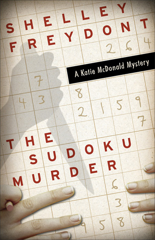 The Sudoku Murder by Shelley Freydont