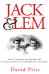 Jack and Lem: John F. Kennedy and Lem Billings: The Untold Story of an Extraordinary Friendship