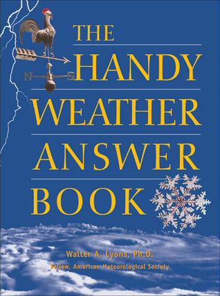 The Handy Weather Answer Book by Walter A. Lyons