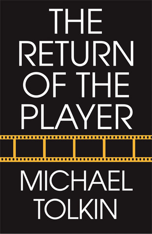 The Return of the Player by Michael Tolkin