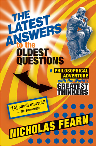 The Latest Answers to the Oldest Questions by Nicholas Fearn