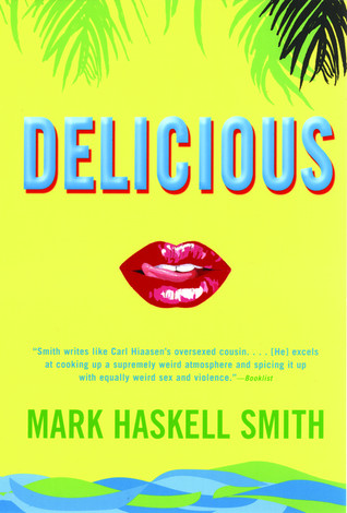 Delicious by Mark Haskell Smith