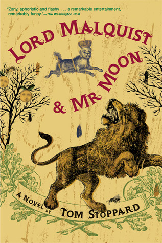 Lord Malquist and Mr. Moon by Tom Stoppard