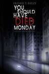 You Should Have Died on Monday (A Lizzie Stuart Mystery #4)