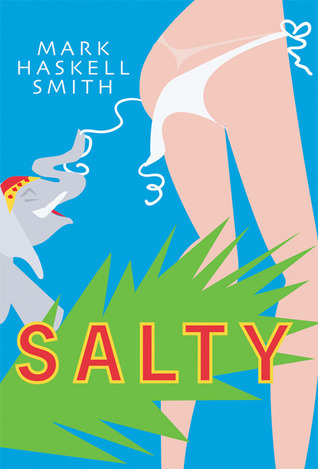 Salty by Mark Haskell Smith