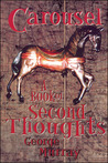 Carousel: A Book of Second Thoughts