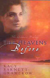 The Heavens Before by Kacy Barnett-Gramckow